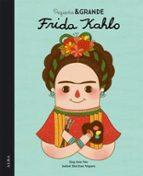 pequeña y grande frida kahlo-maria isabel sanchez vegara-9788490650813