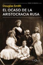 el ocaso de la aristocracia rusa-douglas smith-9788490661413