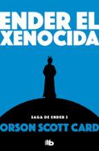ender el xenocida (saga de ender 3) orson scott card 9788490707913