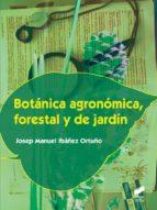 botánica agronómica, forestal y de jardín-josep manuel ibañez ortuño-9788490770313