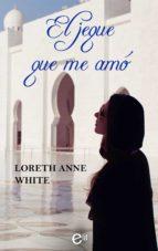 el jeque que me amó (ebook)-loreth anne white-9788491889113