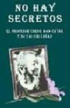no hay secretos: el profesor cheng han-ching y su tai-chi chüan ( 3ª ed.)-wolfe lowenthal-9788492128013