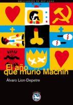 el año que murio machin-alvaro lion-depetre-9788492403813