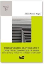 presupuestos de proyecto y ofertas economicas de obra: como trata r y evaluar los costes de construccion albert ribera roget 9788492497713