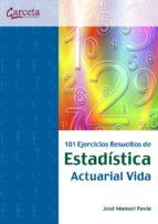 101 ejercicios resueltos de estadistica actuarial vida josé manuel pavia miralles 9788492812813