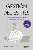 gestión del estrés (ebook)-jose maria acosta-9788492956913