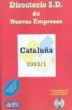 directorio s.d. de nuevas empresas: cataluña 2003/1 (incluye cd-r om)-9788493282813