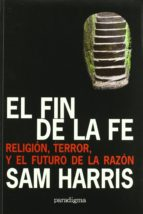 el fin de la fe-sam harris-9788493604813