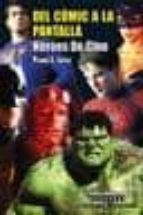 del comic a la pantalla: heroes de cine-pedro l. lopez-9788493635213