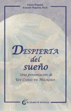 despierta del sueño: una presentacion de un curso de milagros gloria y kenneth wapnick 9788493727413