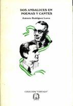 dos andaluces en poemas y cantes: federico garcía lorca y blas infante (ebook)-antonio rodriguez lorca-9788493989613