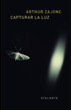 capturar la luz-arthur zajonc-9788494377013