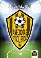 anécdotas futbolísticas-jos� �ngel r�os-9788494471513
