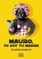mauro, yo soy tu madre-yolanda quiralte-9788494499913