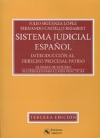 sistema judicial español: introduccion al derecho procesal patrio / guiones de estudio / materiales para clases prácticas-julio sigüenza lopez-9788494503313