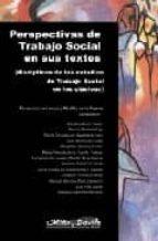 perspectivas de trabajo social en sus textos: disciplinas de los estudios de trabajo social en los clasicos 9788495294913