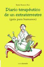 diario terapeutico de un extraterrestre (guia para humanos)-rafael romero rico-9788495645913