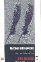 El libro de Sentido contra sentido ¿como se lee?: conversaciones con patrick llored autor JEAN BOLLACK DOC!