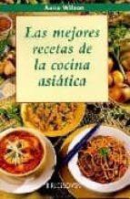 LAS MEJORES RECETAS DE LA COCINA ASIATICA | ANNE WILSON | Comprar Libro  9788496304413