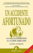 un accidente afortunado: historias de liderazgo de un leon africa no daniel andrino arias 9788496627413