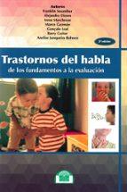 trastornos del habla. de los fundamentos a la evaluacion 9788497276313
