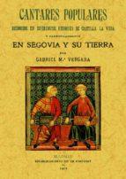 cantares populares recogidos de diferentes regiones de castilla l a vieja y particularmente en segovia y su tierra (ed. facsimil) gabriel mª vergara 9788497618113