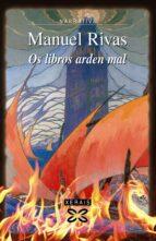 os libros arden mal manuel rivas 9788497824613