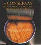 las conservas de pescados y mariscos en la gastronomia del siglo xxi-9788497850513