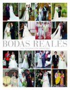 bodas reales: historia y glamour en las casas reales europeas-9788497858113