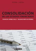 consolidacion de los estados financieros-francesc gomez valls-soledad moya gutierrez-9788497886413
