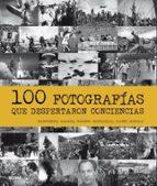 100 fotografias que despertaron conciencias-margherita giacosa-robert mattadelli-9788498019513