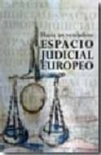 hacia un verdadero espacio judicial europeo-lorenzo m. bujosa vadell-9788498364613