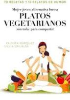 mujer alternativa joven busca platos vegetarianos para compartir palmira marquez 9788498678413