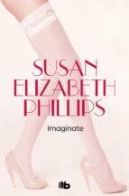 ¡imaginate!-susan elizabeth phillips-9788498728613