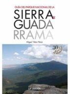 guia del parque nacional de sierra de guadarrama miguel tebar perez 9788498732313