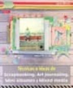 tecnicas e ideas de scrapbooking, art journaling, mini albumes y mixed media-janna werner-9788498743913