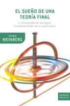 el sueño de una teoria final: la busqueda de las leyes fundamenta les de la naturaleza steven weinberg 9788498921113