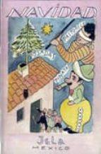 navidad: villancicos pastorelas posadas piñatas 9788498950113