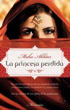 la princesa perdida (ebook)-maha akhtar-9788499182513