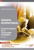 TERAPIA OCUPACIONAL GRUPO II PERSONAL LABORAL DE LA COMUNIDAD DE MADRID. TEMARIO VOL. II
