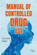 manual of controlled drug use salvador amigo 9788499495613