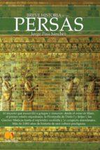 breve historia de los persas (ebook) jorge pisa sanchez 9788499671413