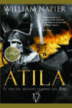 atila: el fin del mundo vendra del este-william napier-9788499708713