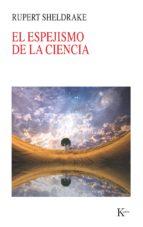 el espejismo de la ciencia-rupert sheldrake-9788499882413