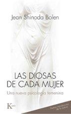 las diosas de cada mujer: una nueva psicologia femenina jean shinoda bolen 9788499884813