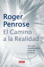 el camino a la realidad (ebook)-roger penrose-9788499927213