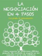 la negociación en 4 pasos. cómo negociar en situaciones difíciles, pasando del conflicto al acuerdo en los negocios y en la vida cotidiana (ebook)-stefano calicchio-9788822842213