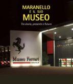 MARANELLO E IL SUO MUSEO (EBOOK)