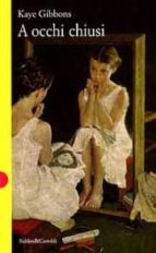 a occhi chiusi-kaye gibbons-9788880892113