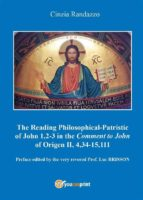 reading philosophical-patristic of john 1,2-3 in the comment to john of origen ii, 4,34-15,111 (ebook)-9788892699113